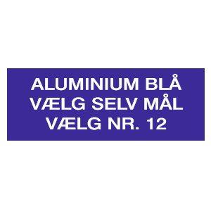 Aluminiumsskilt, blåtlakeret